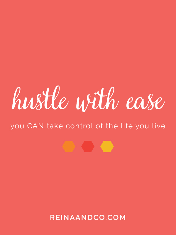 Hustle With Ease | Reina & Co.