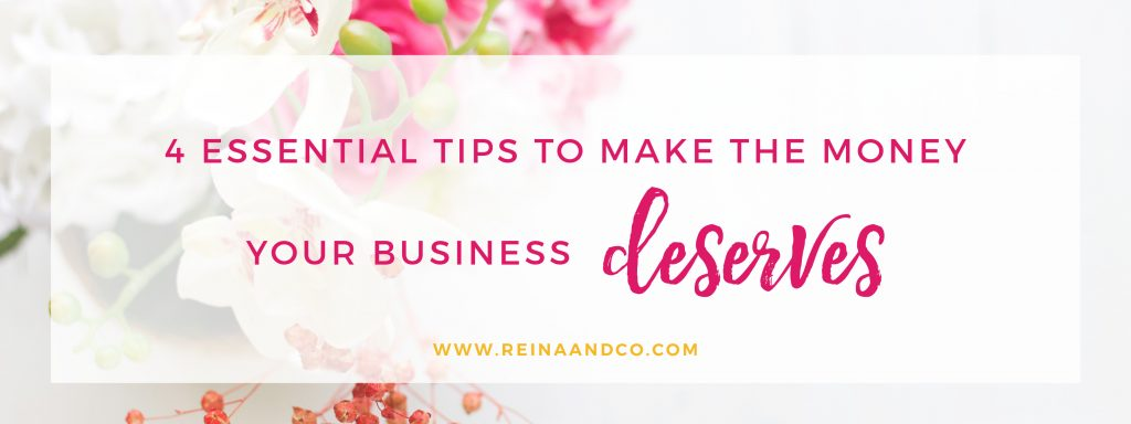 4 Essential tips To Make the money your business deserves