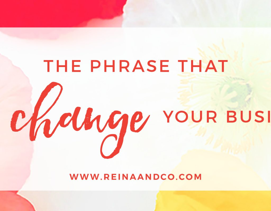 The Phrase that Will Change Your Business