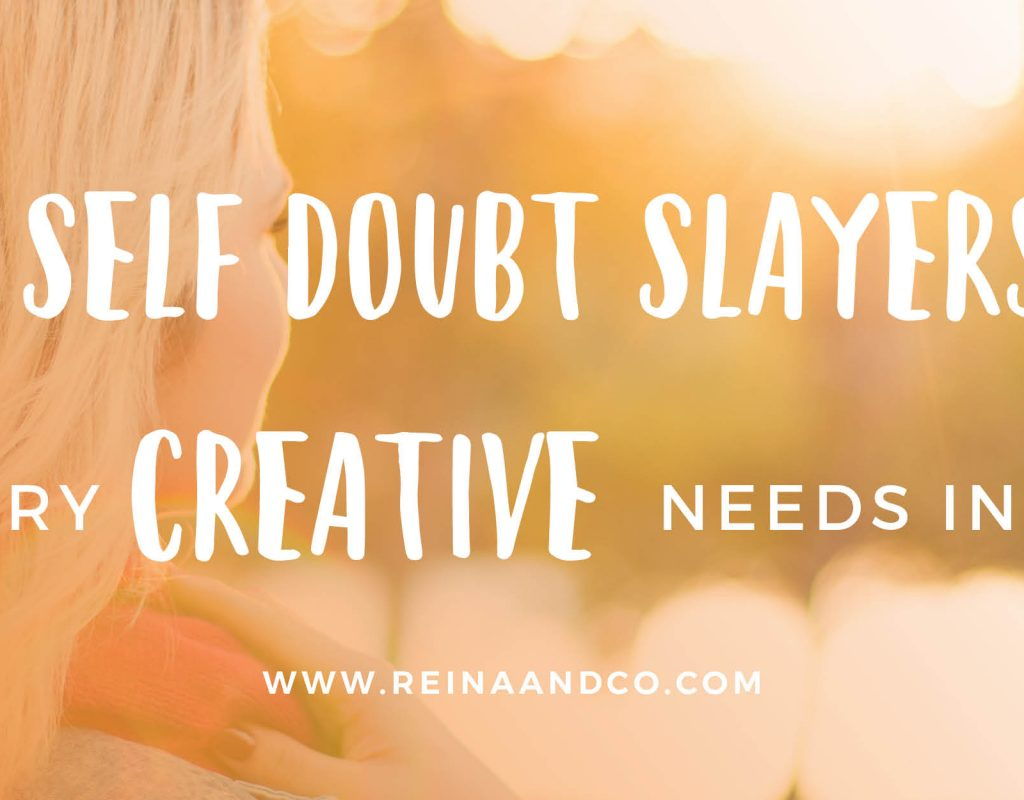 The 3 Self Doubt Slayers that Every Creative Needs in Biz