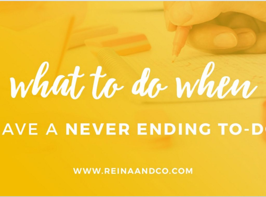 What to do when you have a never-ending to-do list