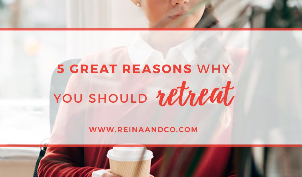 5 Great Reasons Why You Should Retreat