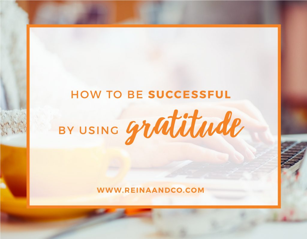 HOW TO BE SUCCESSFUL BY USING GRATITUDE