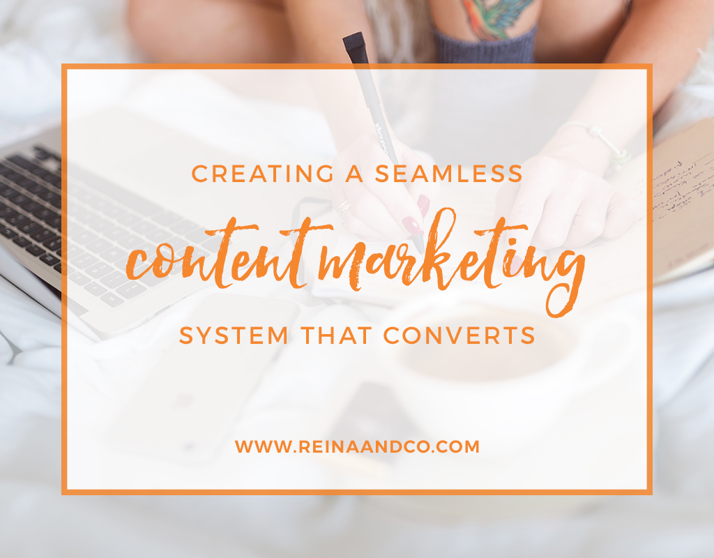 Creating a seamless content marketing system that converts