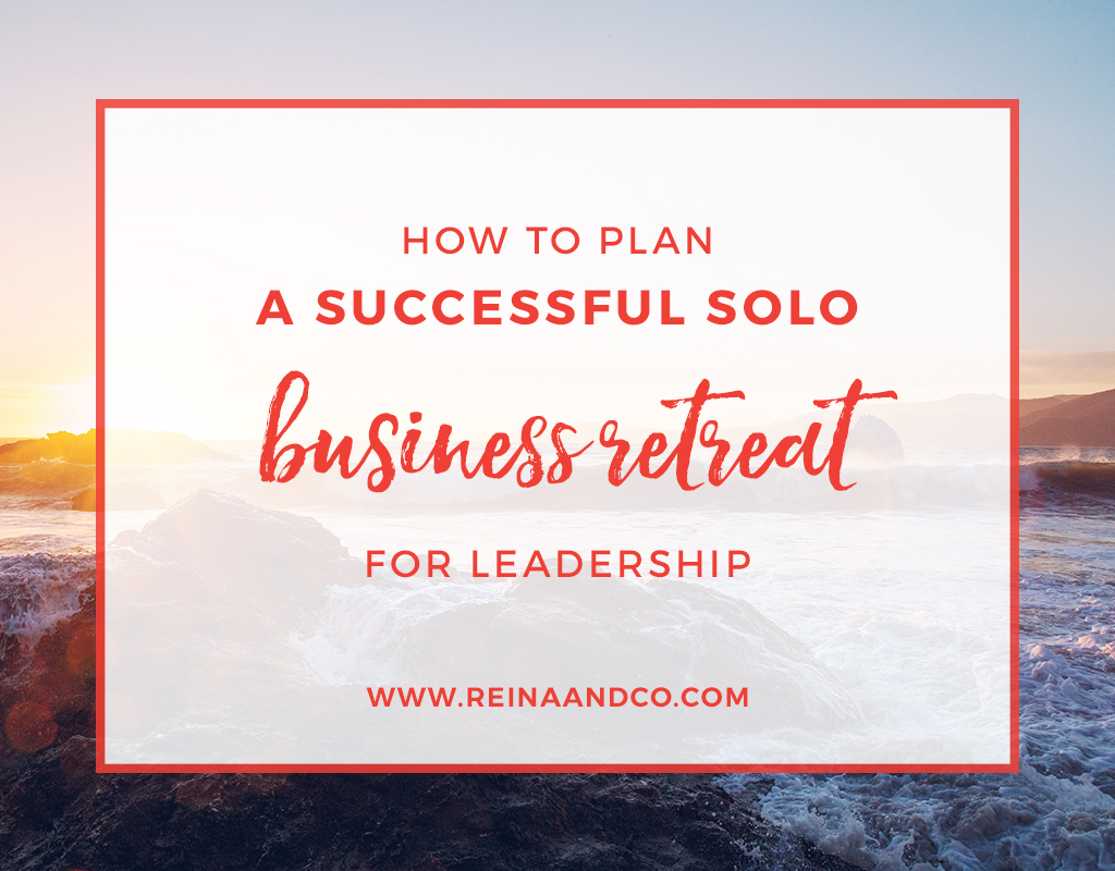 How to Plan a Successful Solo Business Retreat for Better Leadership