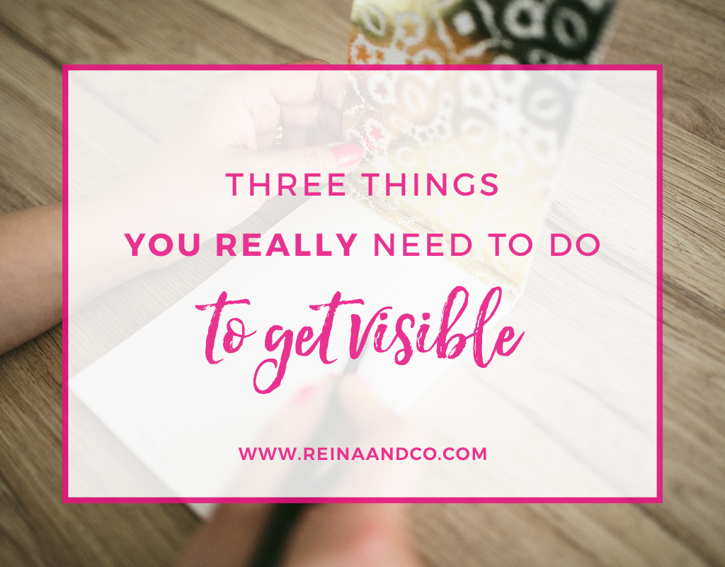 3 Things You Really Need to Do To Get Visible