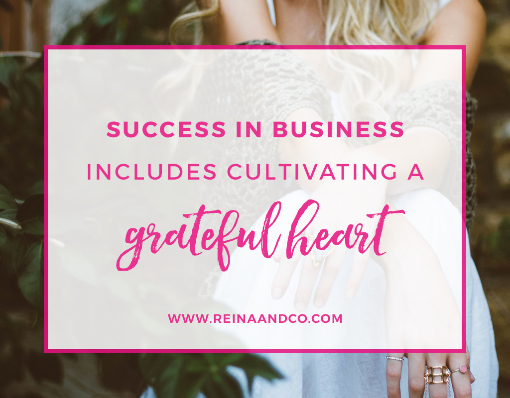 Success in Business includes Cultivating a Grateful Heart