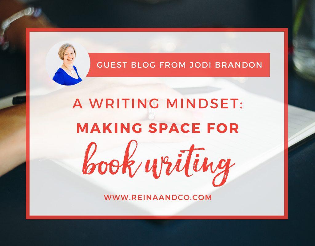 Jodi Brandon - Book Writing Mindset, Book Writing, Making Space for Book Writing