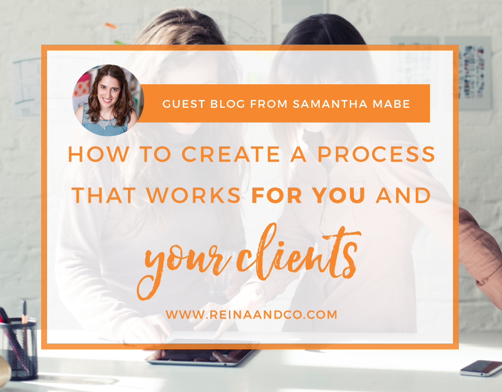 How to Create a Process That Works for You and Your Clients