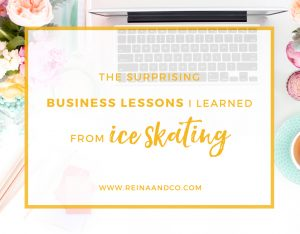 Business Lessons I learned from Ice Skating - Reina + Co