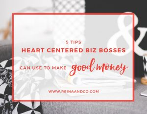 5 tips heart centered biz bosses make good money - you are a badass at making money blog post - Reina + Co 2017 - book club