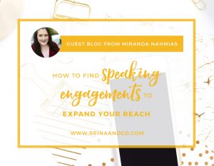 How to find speaking engagements to expand your reach - Miranda Nahmias - 2017