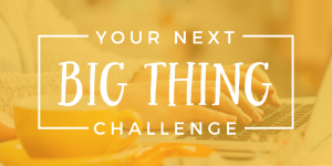 Your Next Big Thing Challenge
