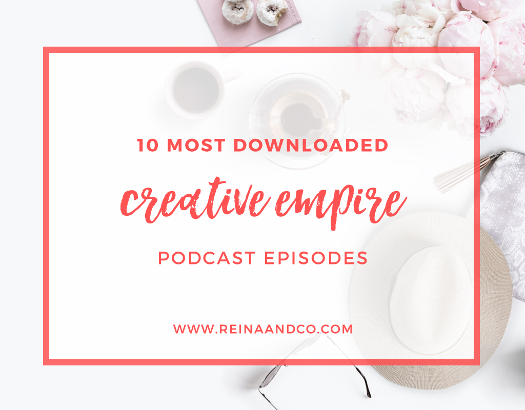 10 Most Downloaded Creative Empire Podcast Episodes