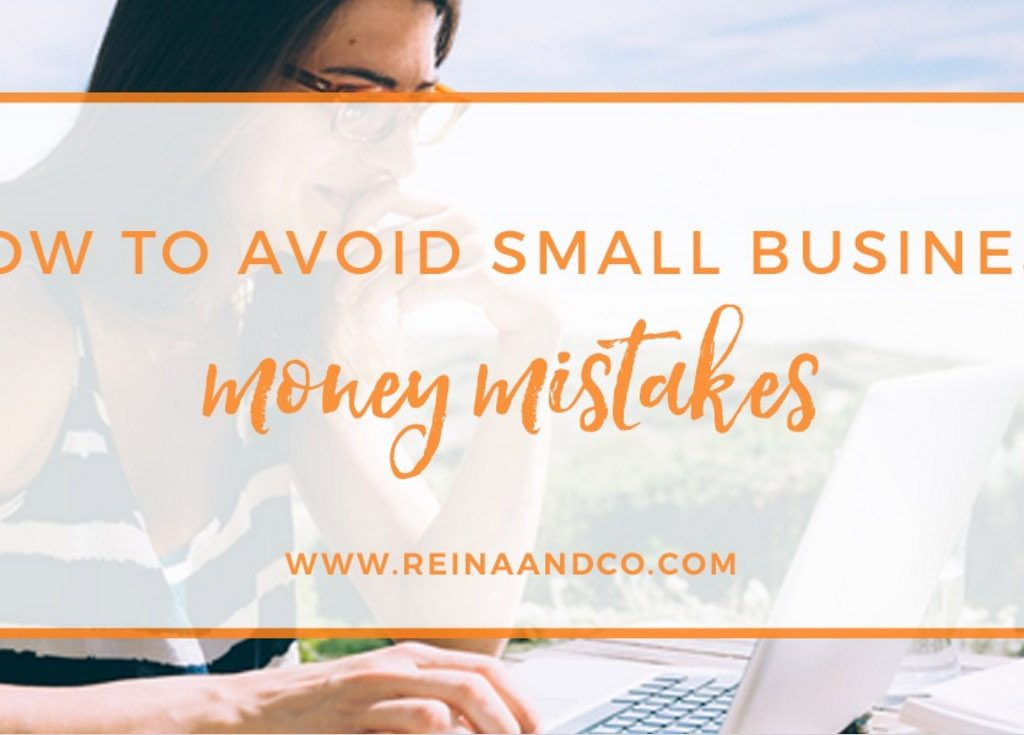 How to Avoid Small Business Money Mistakes