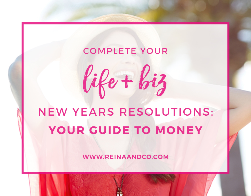 Complete Your Life + Biz New Years Resolutions: Your Guide to Money