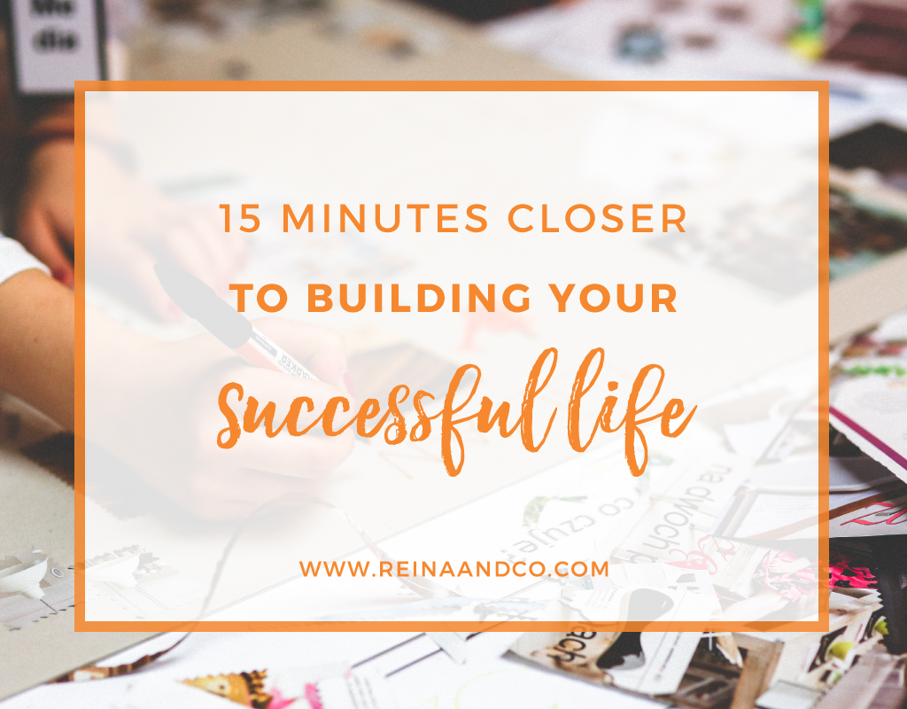 15 Minutes Closer to Building Your Successful Life – Visualize Yourself to Success