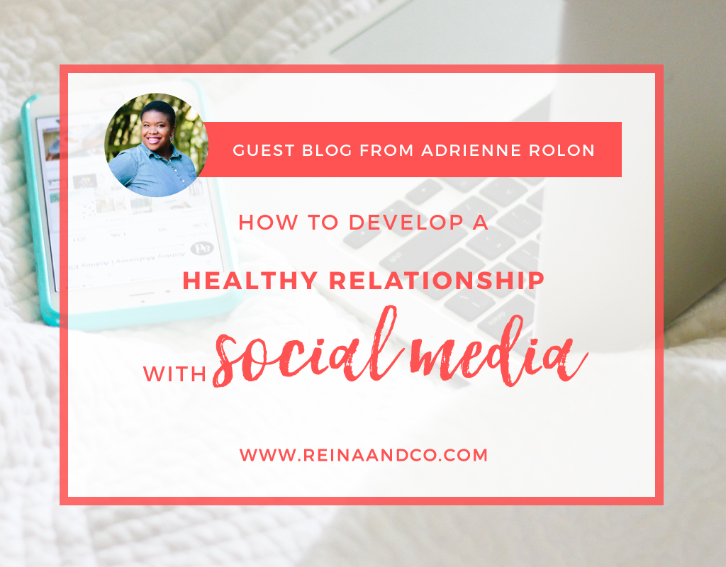 How To Develop A Healthy Relationship with Social Media