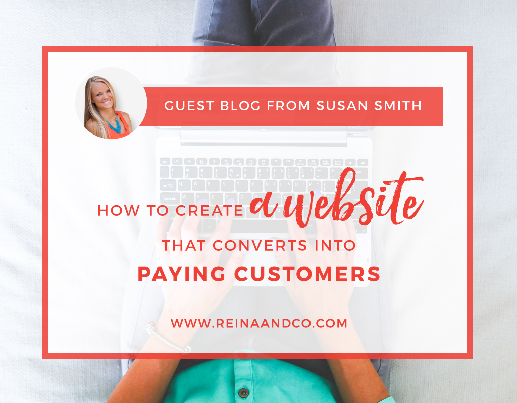 HOW TO CREATE A WEBSITE THAT CONVERTS INTO PAYING CUSTOMERS