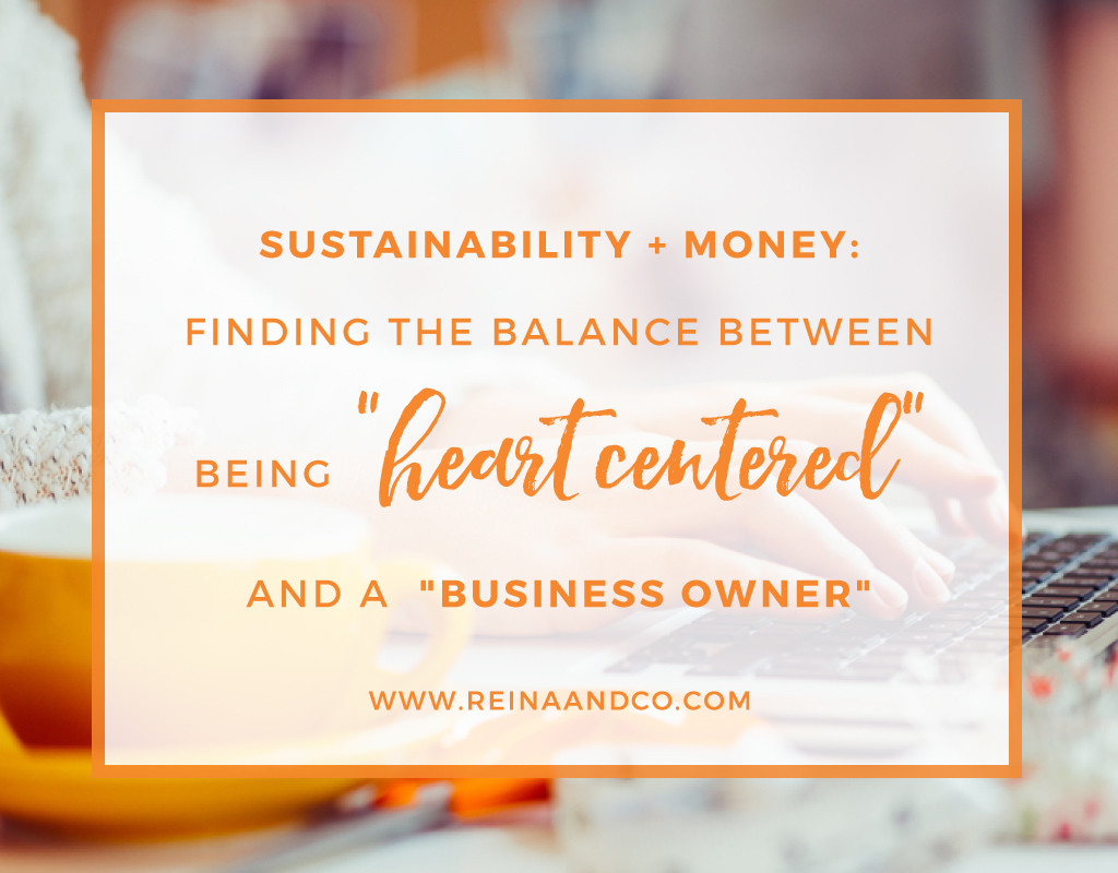 "Sustainability and Money: Finding the Balance Between Being ""Heart Centered"" and a ""Business Owner"""