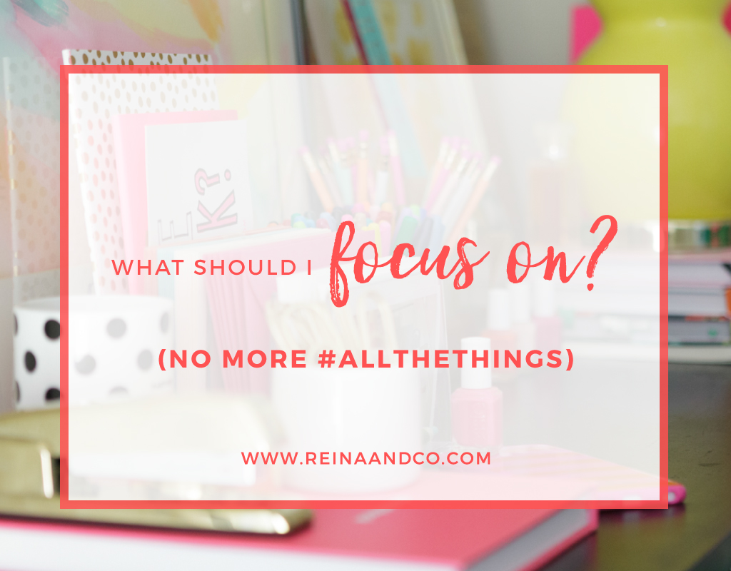 What should I focus on? (no more #allthethings)